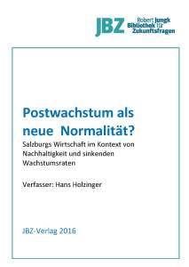 PostwachstumNeueNormalität_SalzburgsWirtschaftGeringewachstumsratenNachhaltigkeit_Holzinger_JBZ_cover